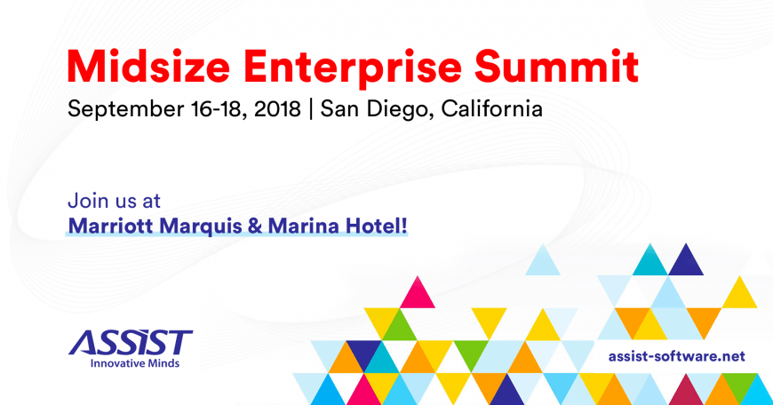 Meet us at the Midsize Enterprise Summit 2018, San Diego! - ASSIST Software